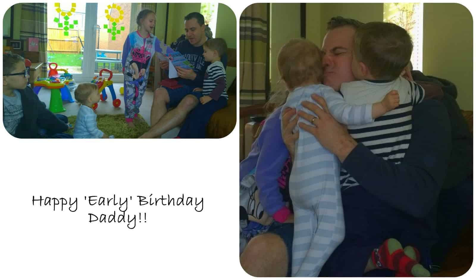 Easter holidays – Day 4 – Early Happy Birthday Daddy!