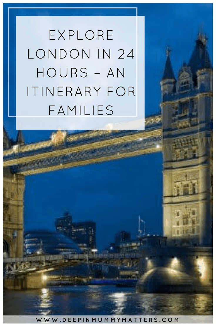 EXPLORE LONDON IN 24 HOURS – AN ITINERARY FOR FAMILIES
