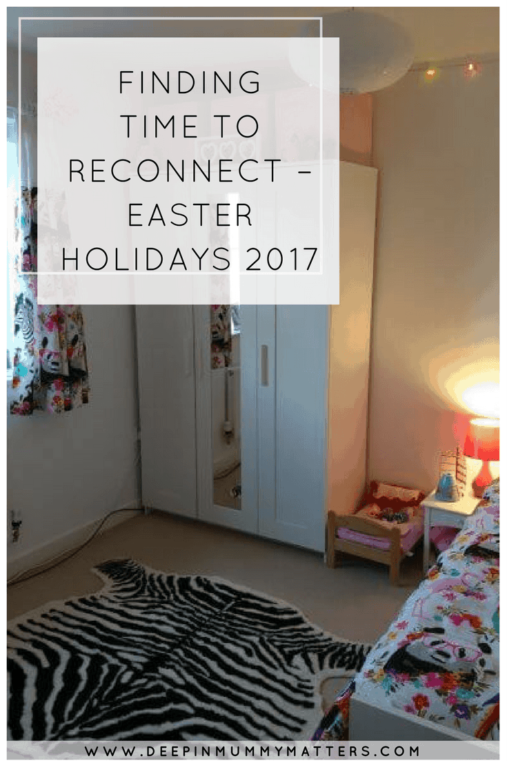 FINDING TIME TO RECONNECT – EASTER HOLIDAYS 2017