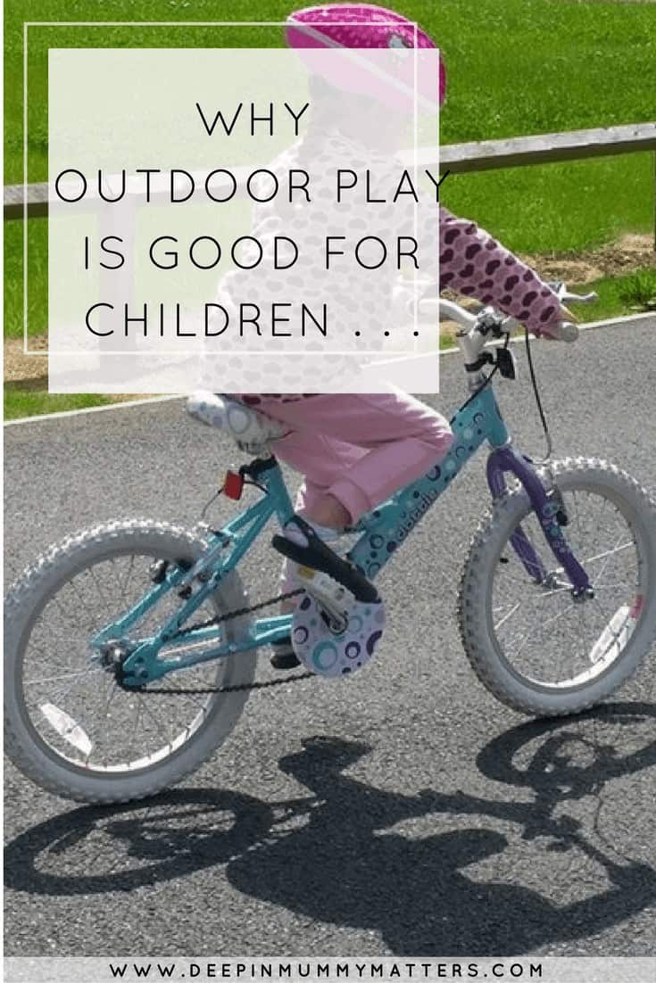 WHY OUTDOOR PLAY IS GOOD FOR CHILDREN . . .