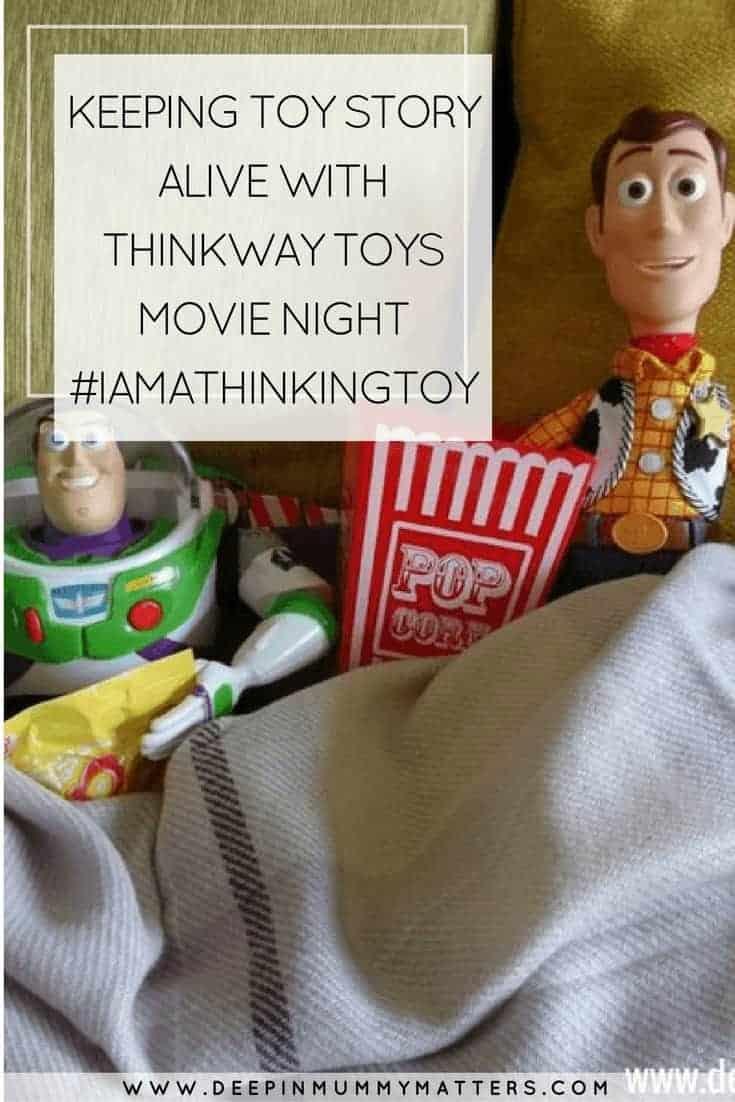 KEEPING TOY STORY ALIVE WITH THINKWAY TOYS MOVIE NIGHT #IAMATHINKINGTOY