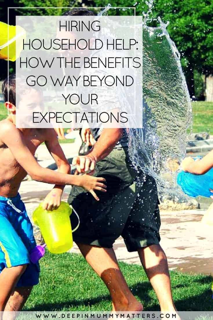 HIRING HOUSEHOLD HELP: HOW THE BENEFITS GO WAY BEYOND YOUR EXPECTATIONS