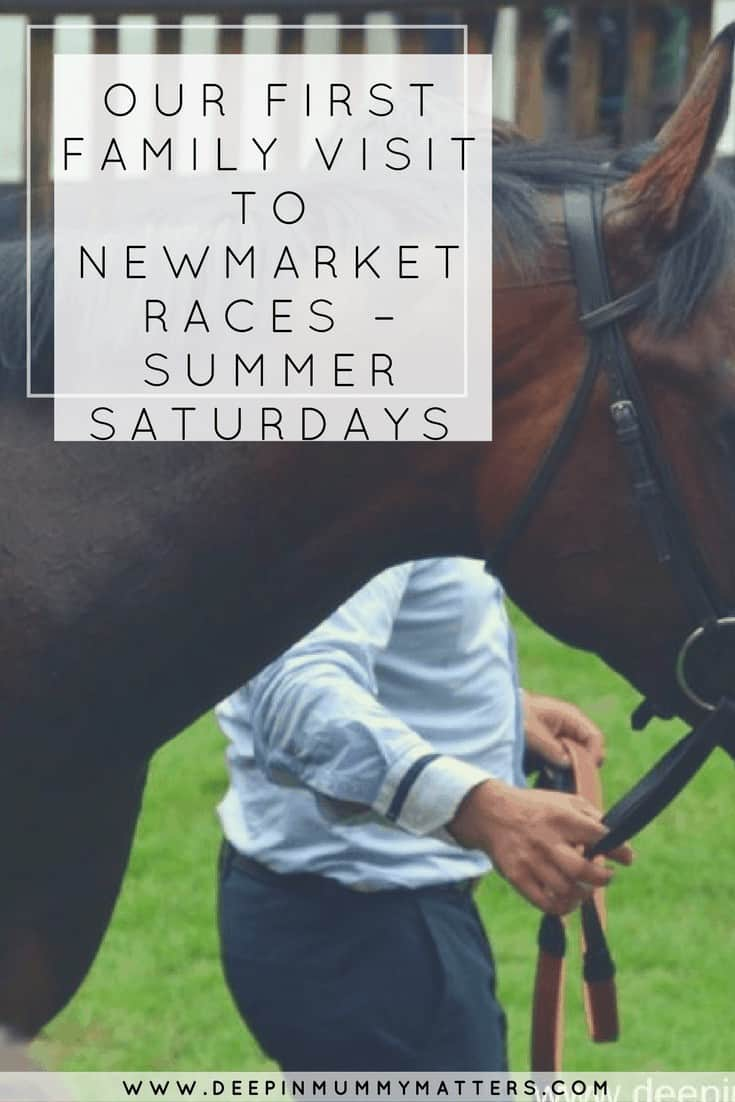 OUR FIRST FAMILY VISIT TO NEWMARKET RACES – SUMMER SATURDAYS