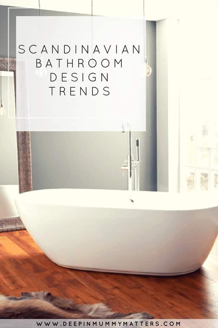 SCANDINAVIAN BATHROOM DESIGN TRENDS