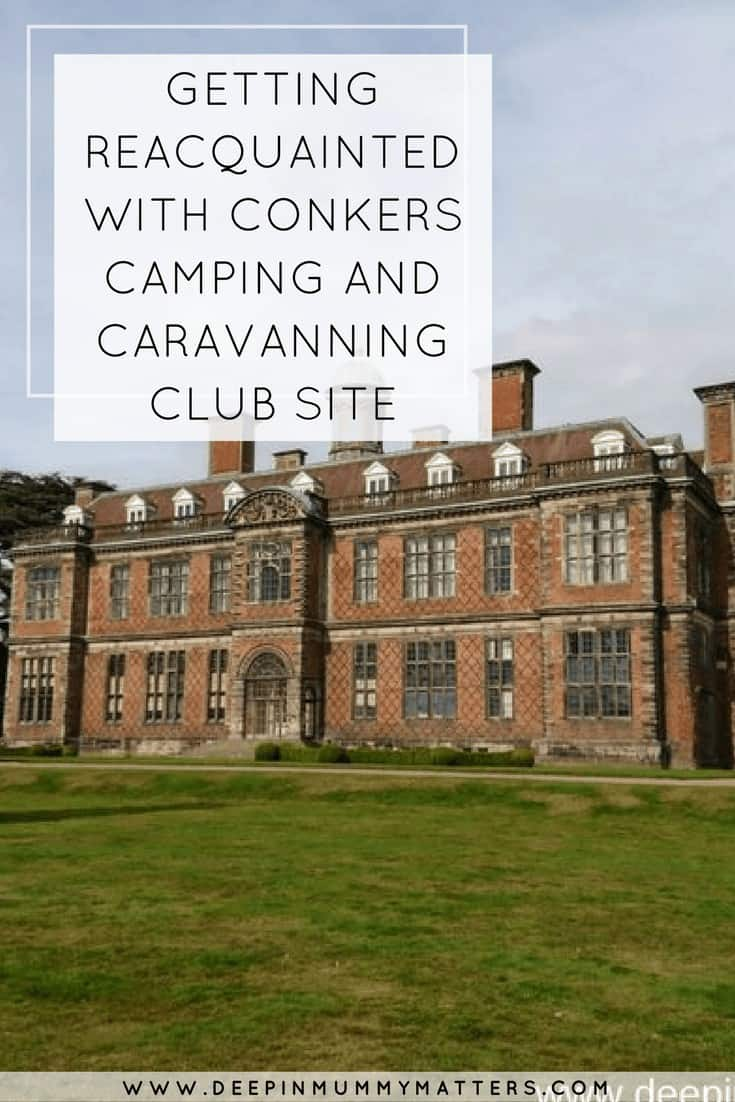 GETTING REACQUAINTED WITH CONKERS CAMPING AND CARAVANNING CLUB SITE