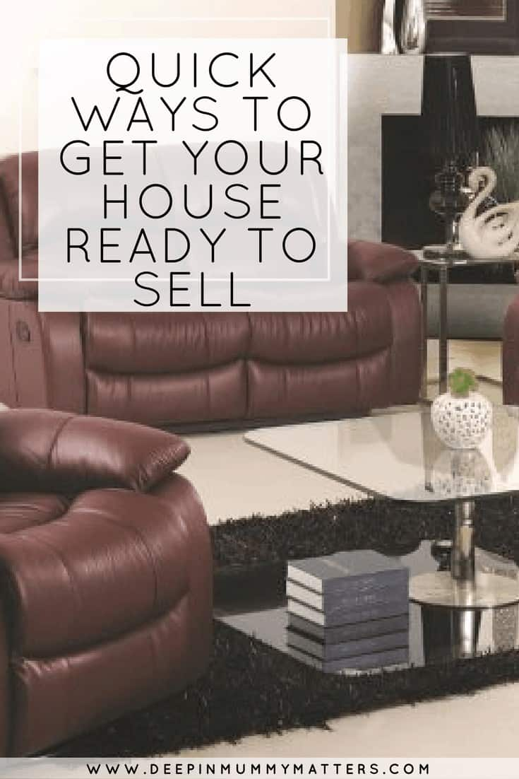 QUICK WAYS TO GET YOUR HOUSE READY TO SELL