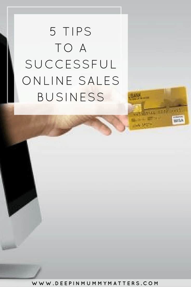 5 TIPS TO A SUCCESSFUL ONLINE SALES BUSINESS