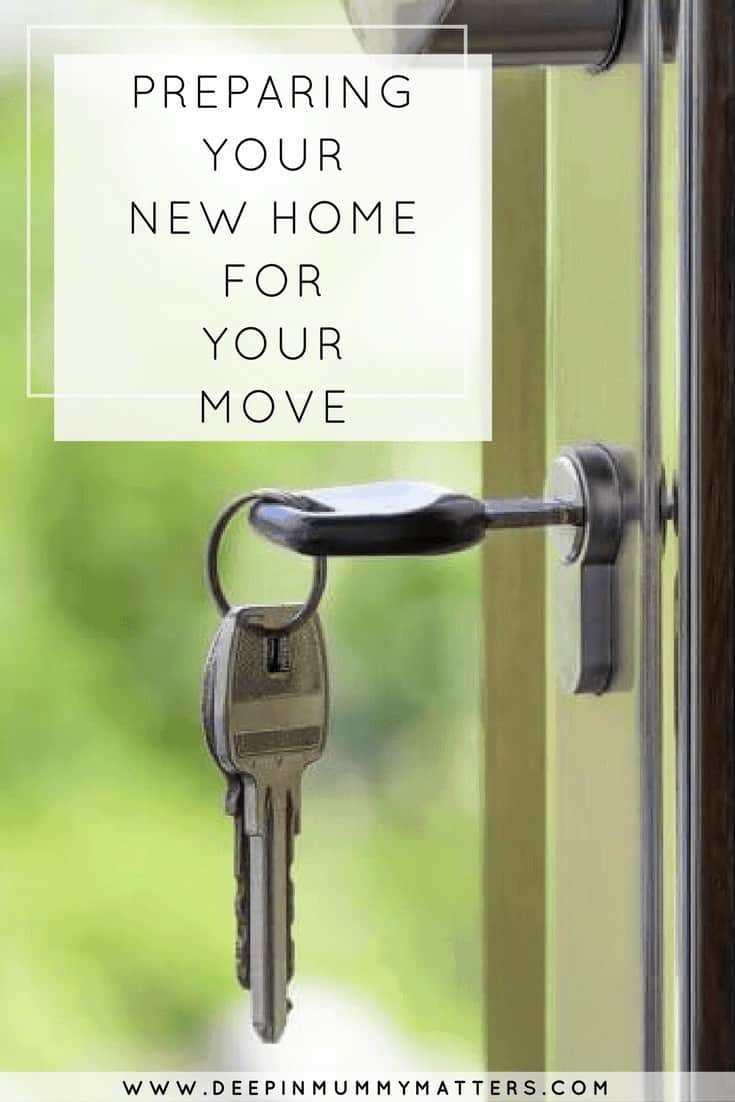 PREPARING YOUR NEW HOME FOR YOUR MOVE