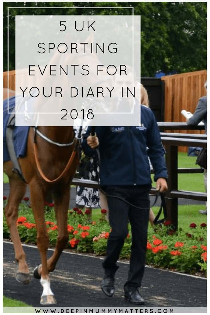 5 UK SPORTING EVENTS FOR YOUR DIARY IN 2018