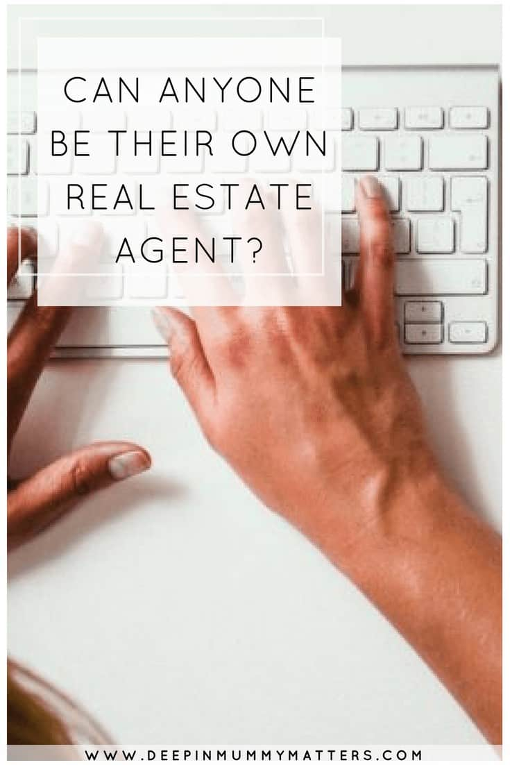 CAN ANYONE BE THEIR OWN REAL ESTATE AGENT?