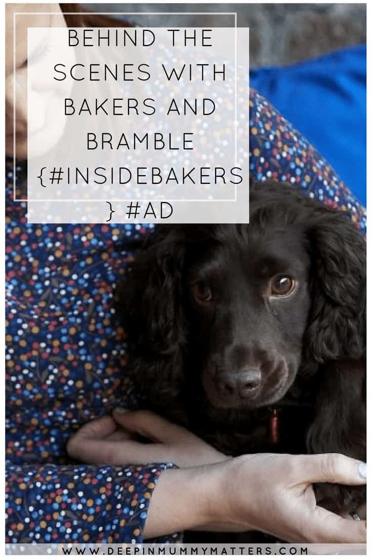 BEHIND THE SCENES WITH BAKERS AND BRAMBLE {#INSIDEBAKERS} #AD