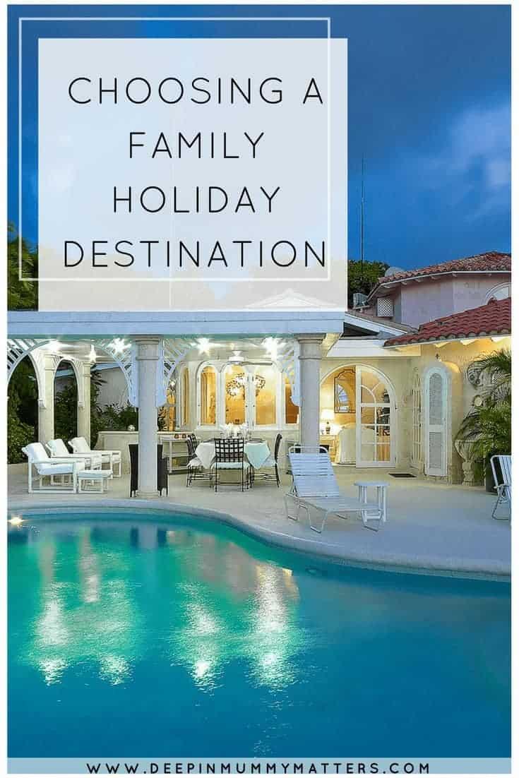 CHOOSING A FAMILY HOLIDAY DESTINATION