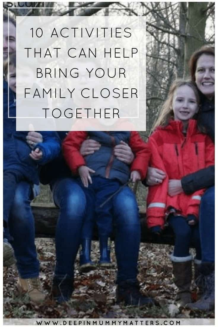 10 ACTIVITIES THAT CAN HELP BRING YOUR FAMILY CLOSER TOGETHER
