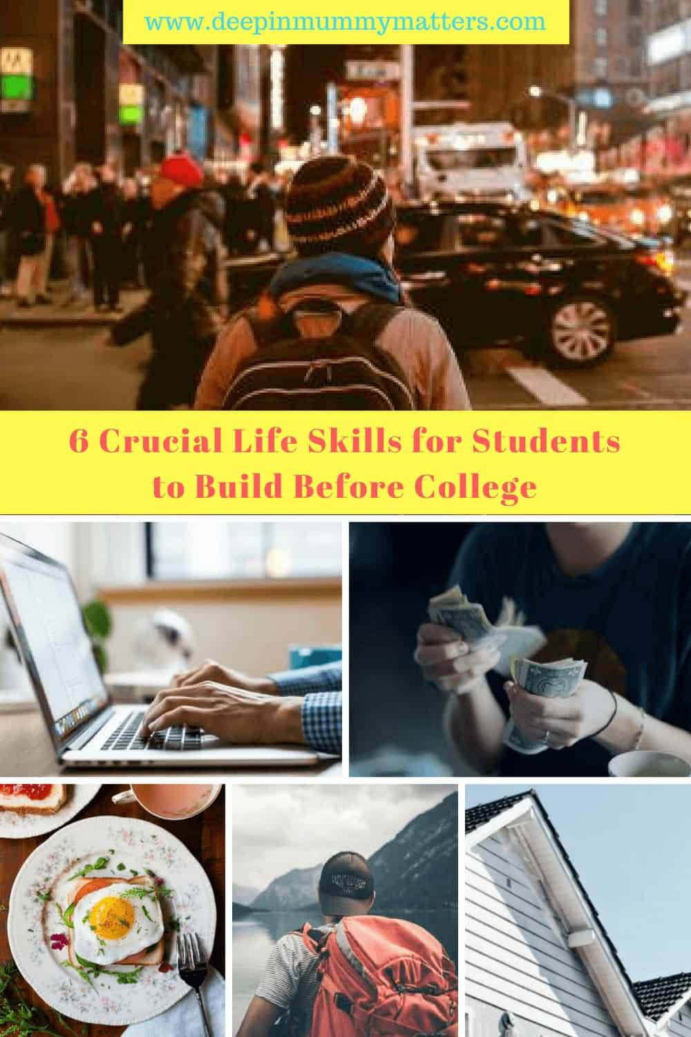6 Crucial Life Skills for Students to Build Before College