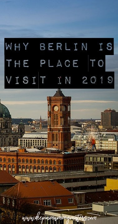 Why Berlin is the place to visit in 2019