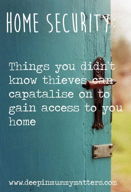 Home Security: Things You Didn't Know Thieves Can Capitalise on to Gain Access to your Home 1