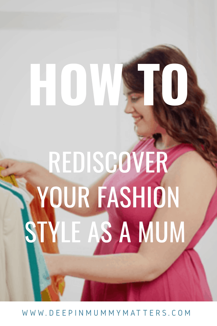 How to rediscover your fashion style as a mum