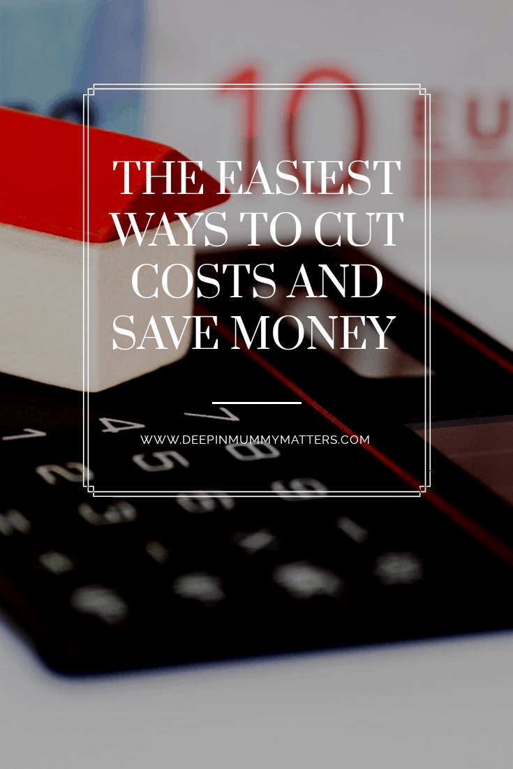The easiest ways to cut costs and save money