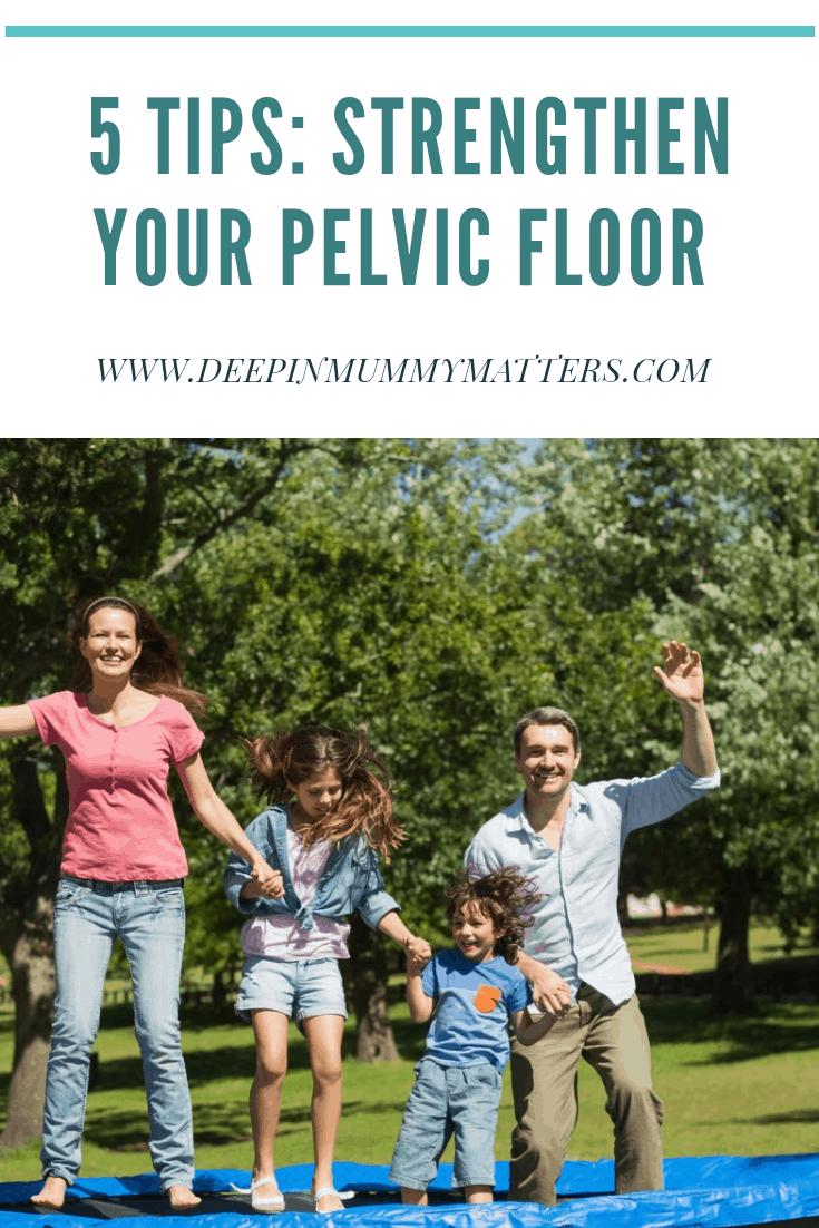 5 tips: Strengthen your pelvic floor
