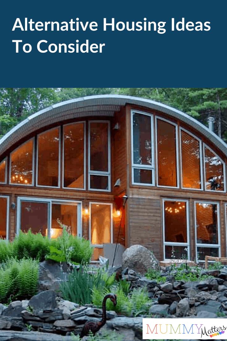 Alternative housing ideas to consider