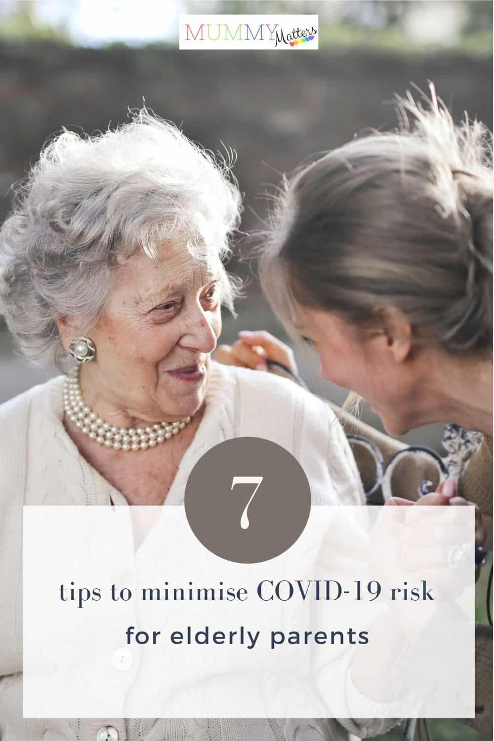 7 tips to minimise COVID-19 risk for elderly parents 1