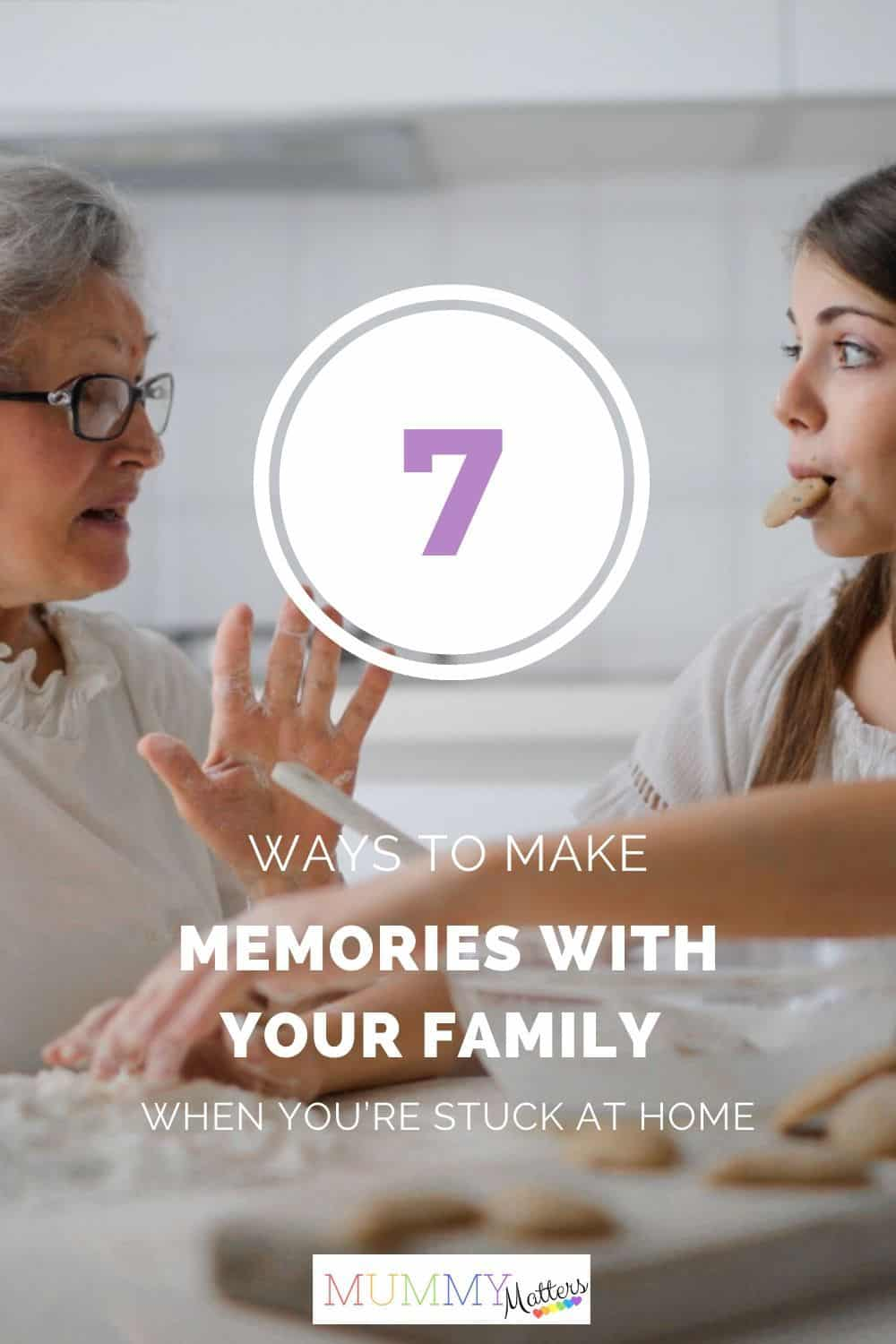 If you happen to be stuck at home with your family, don't argue and fright. Here are 7 ways you can make memories with your family without leaving your house.