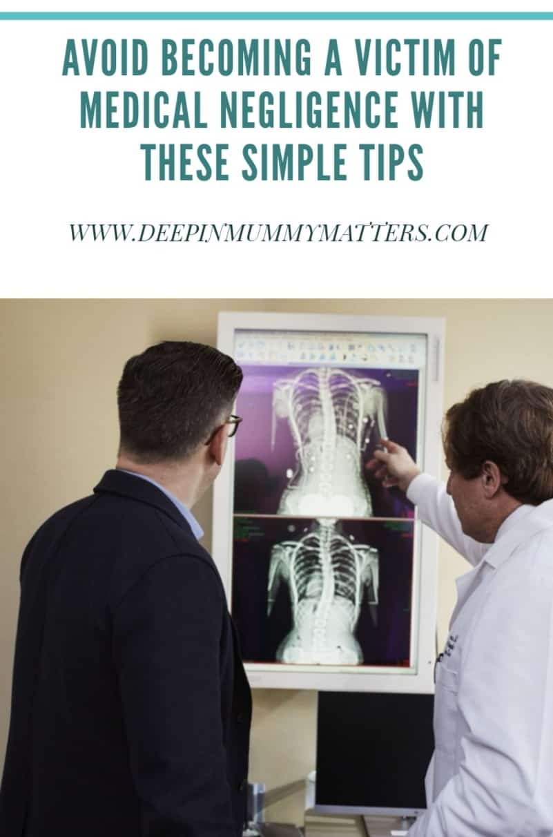 Avoid becoming a victim of medical negligence with these simple tips