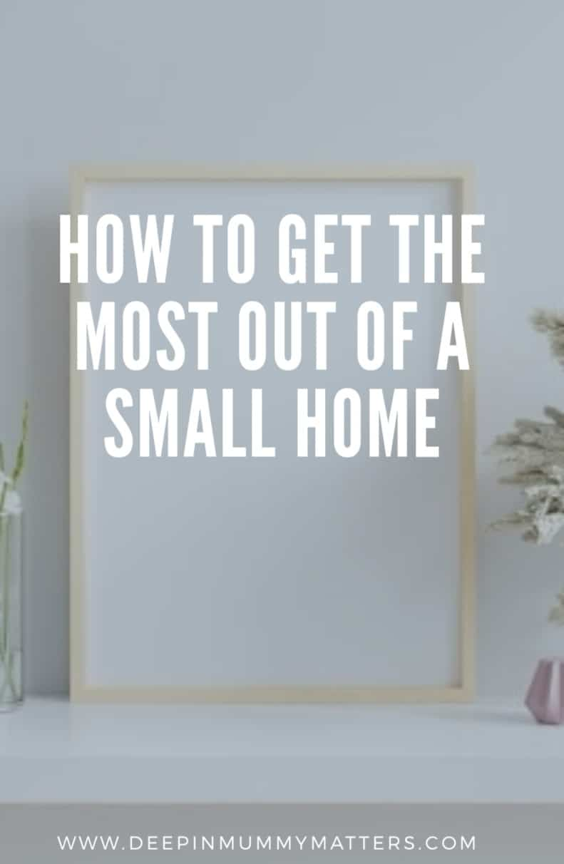 How to get the most out of a small home
