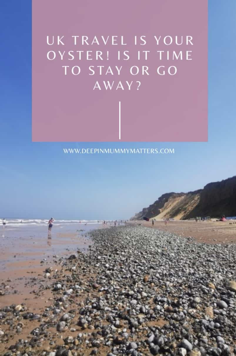 UK travel is your oyster is it time to stay or go away