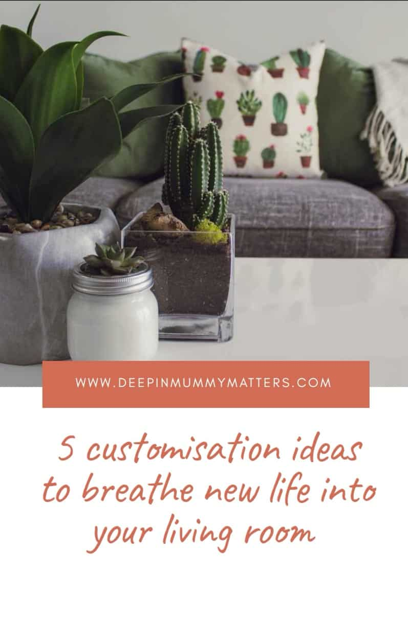 5 Customisation Ideas to Breathe New Life into Your Living Room 1
