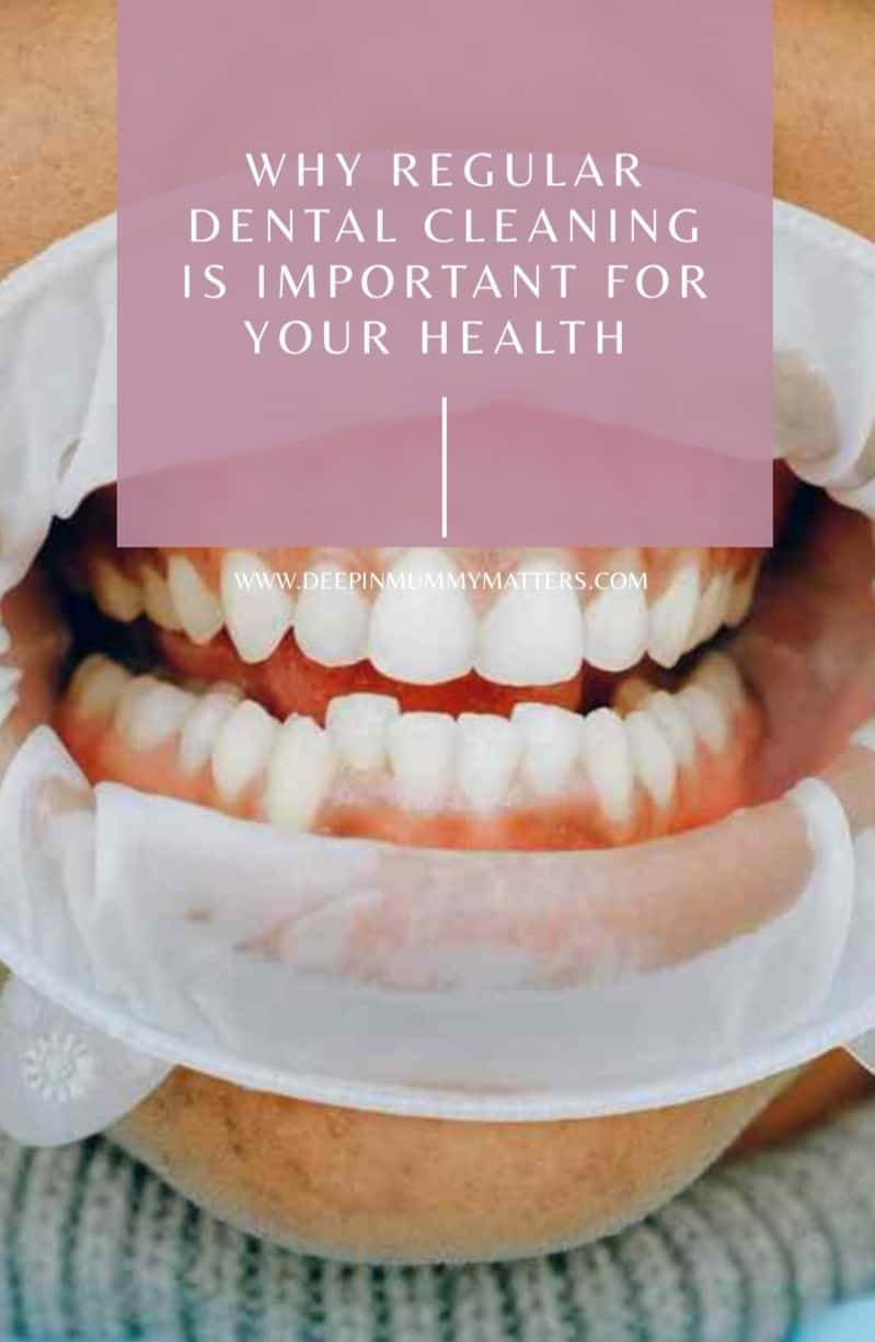 Why Regular Dental Cleaning Is Important For Your Health? 1