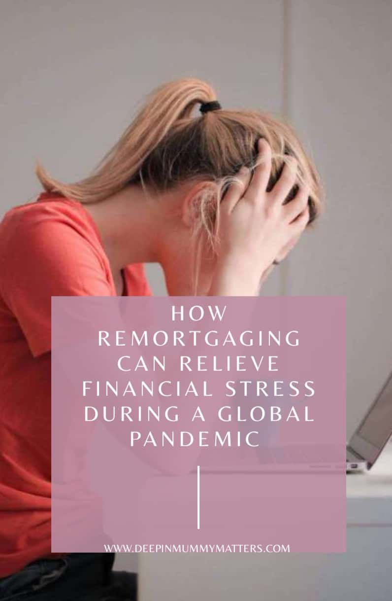 How Remortgaging can relieve financial stress during a global pandemic 1
