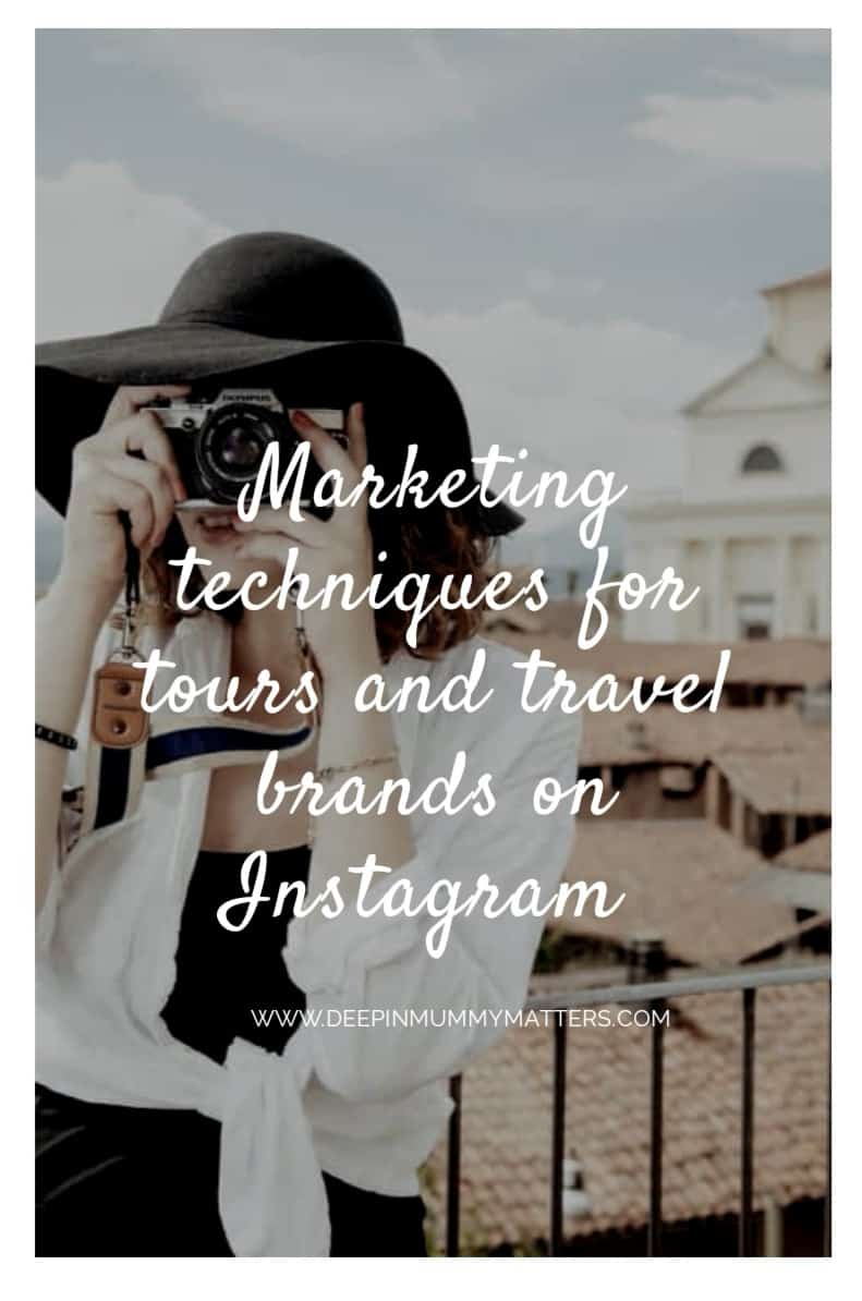 Marketing techniques for tours and travel brands on Instagram 1