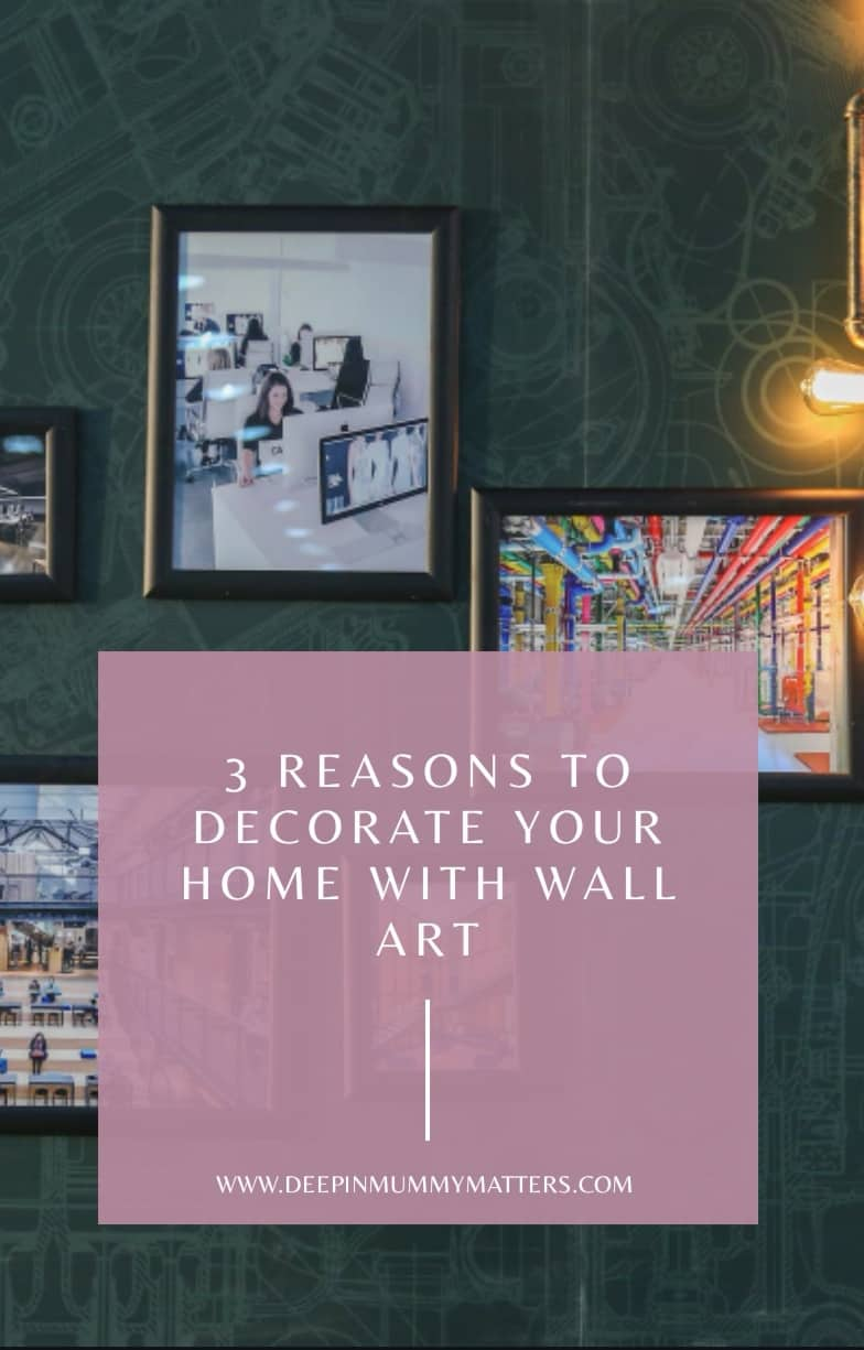3 Reasons To Decorate Your Home with Wall Art 1