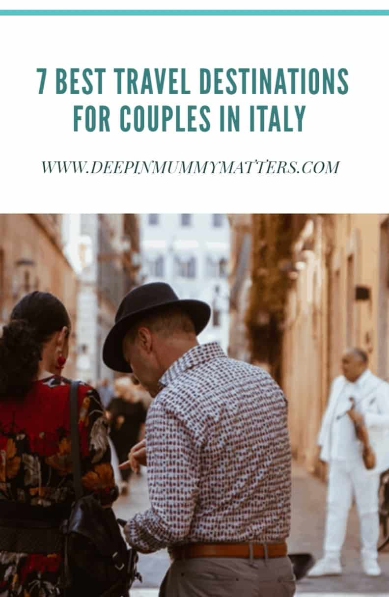 7 Best Travel Destinations For Couples In Italy 1