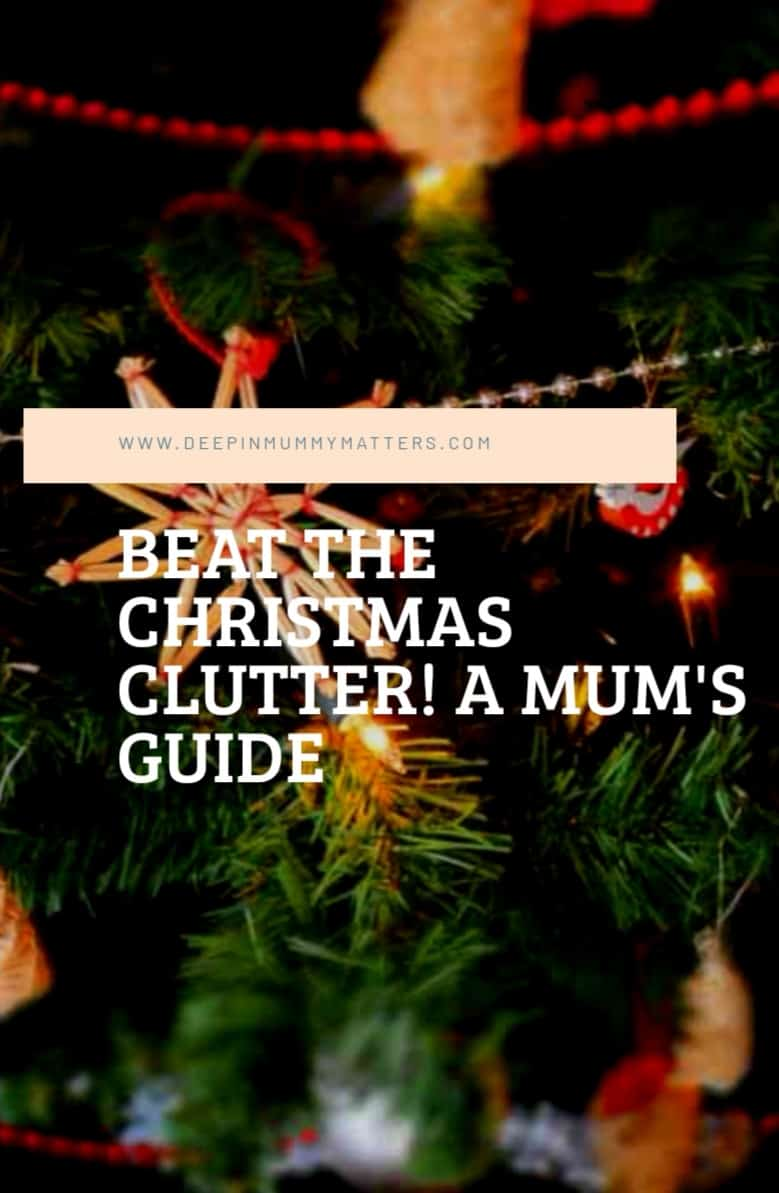 Beat The Christmas Clutter! A Mum's Guide 1