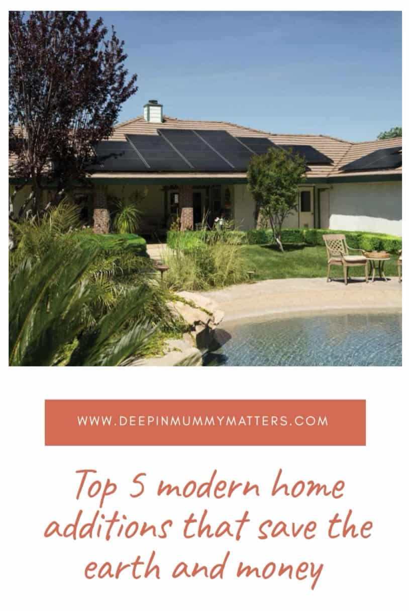 Top 5 Modern Home Additions that Save the Earth and Money 1