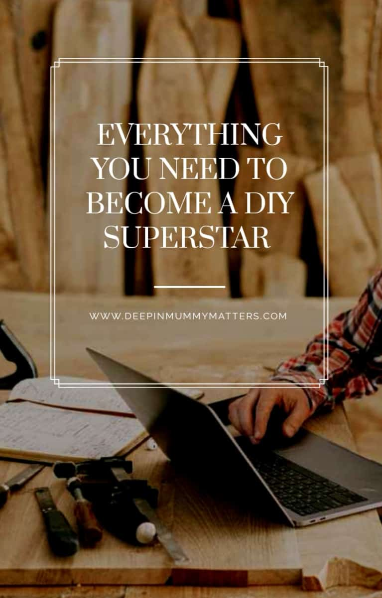 Everything You Need to Become A DIY Superstar 1