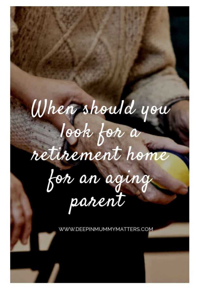When should you look for a retirement home for an ageing parent? 1