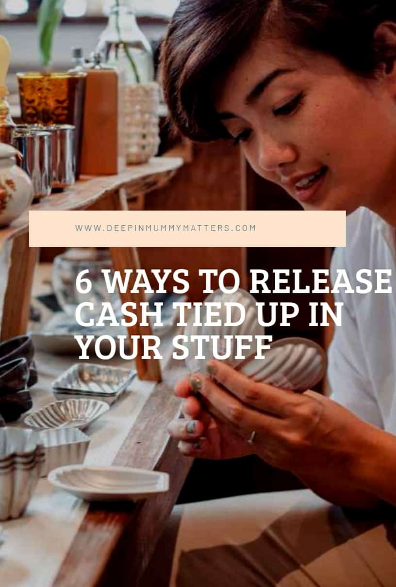 6 ways to release cash tied up in your stuff 1