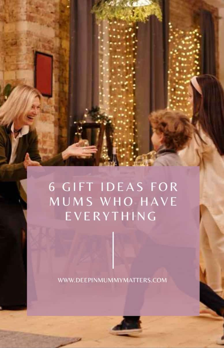 6 Gift Ideas for Mums Who Have Everything 1