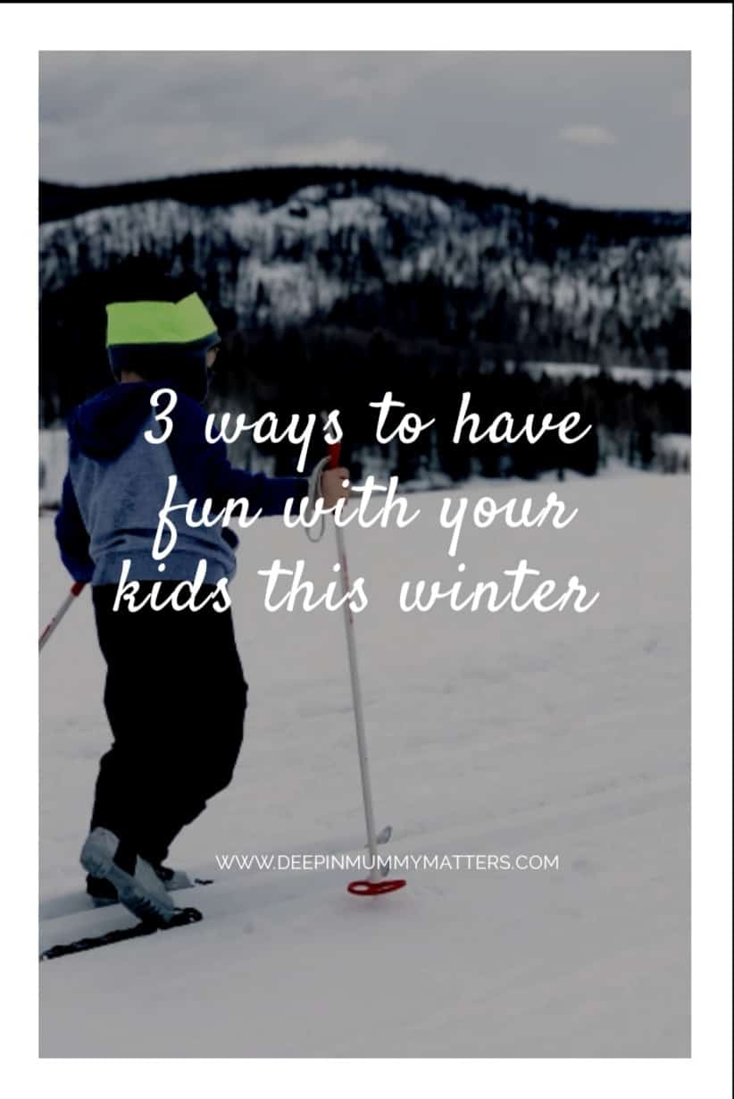 3 Ways to Have Fun With Your Kids This Winter 2