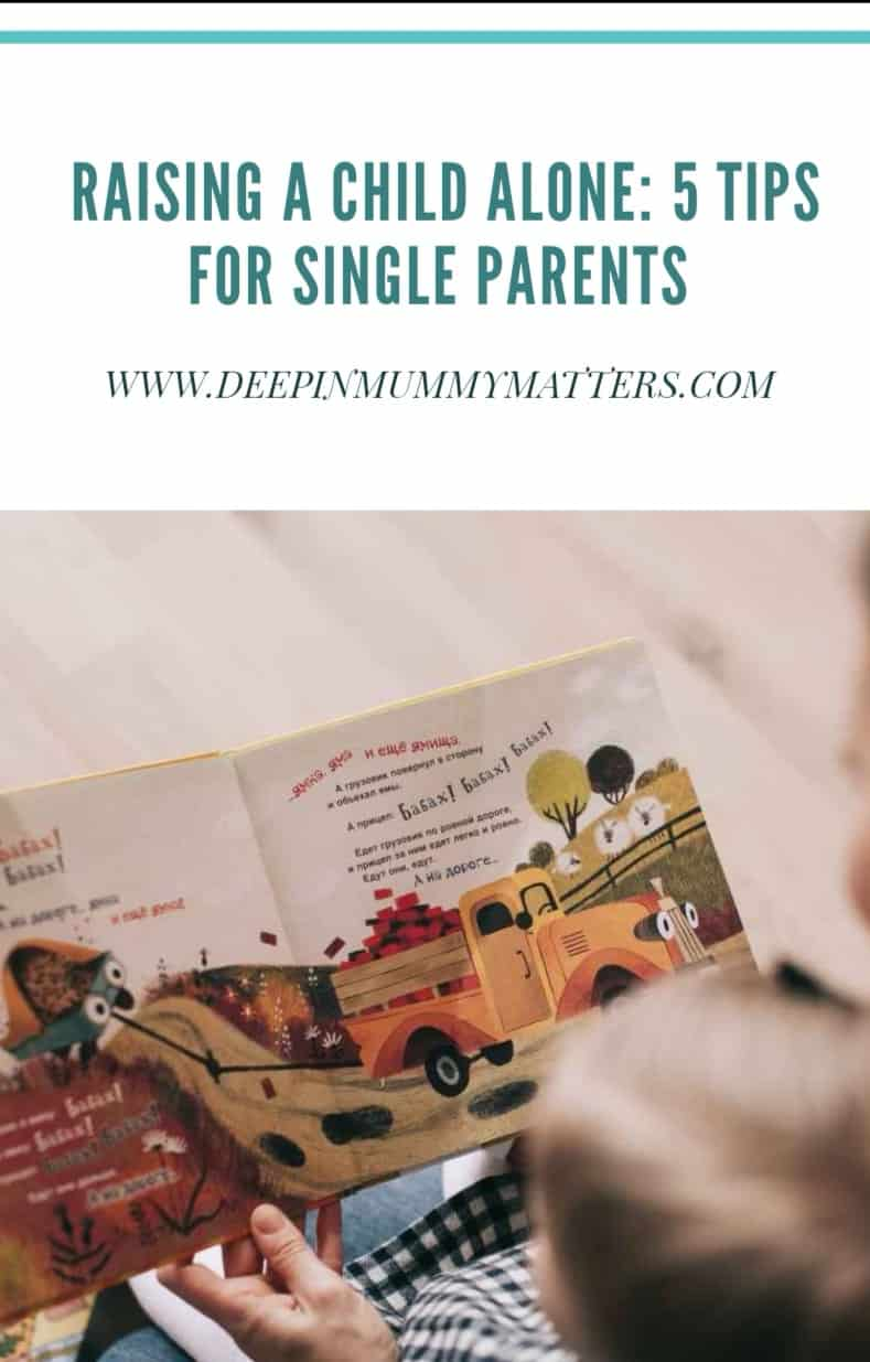 Raising a Child Alone: 5 Tips for Single Parents 1