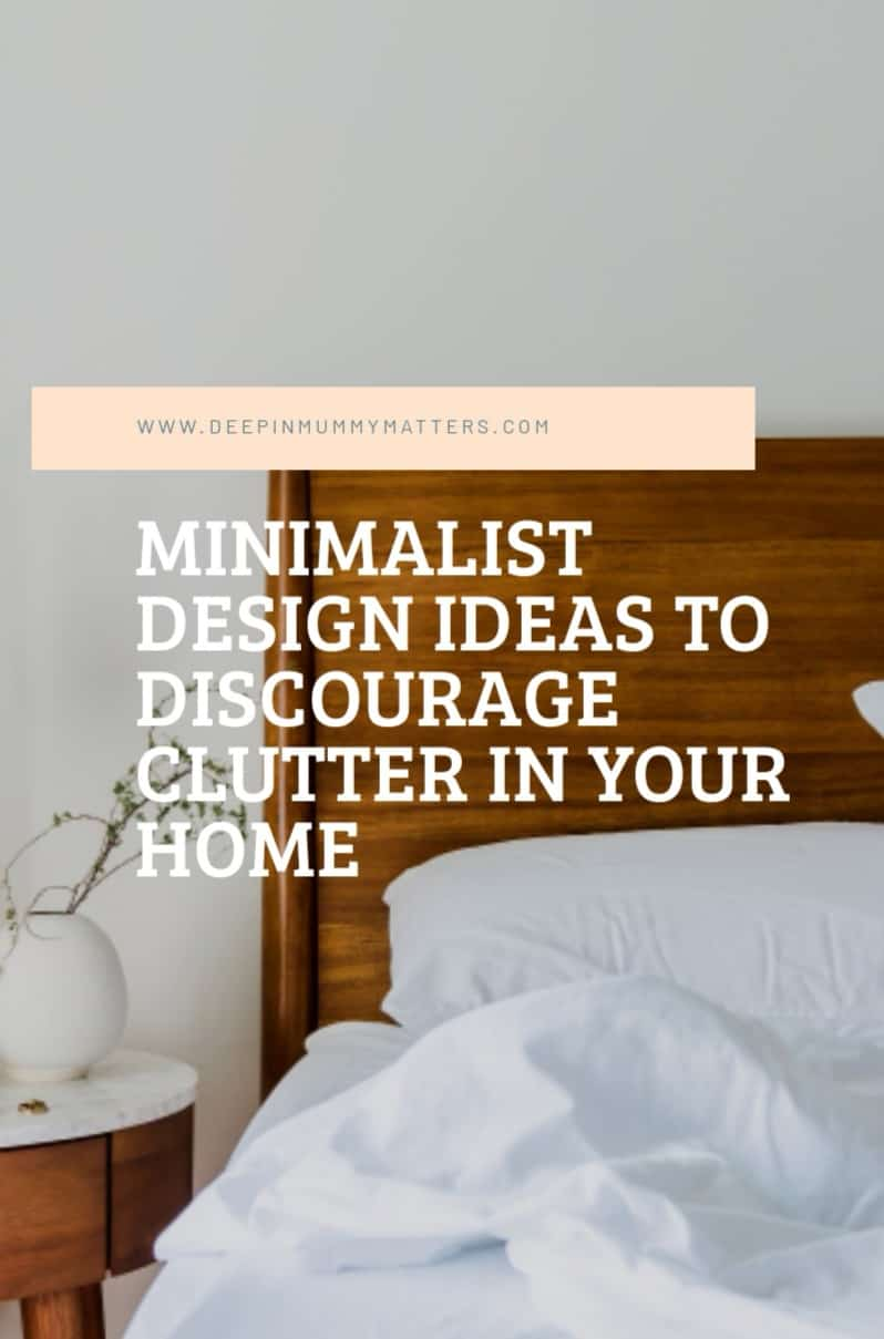 Minimalist Design Ideas To Discourage Clutter In Your Home 1