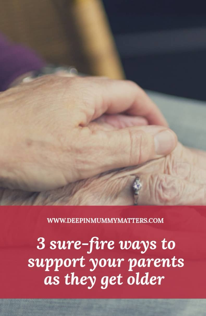 3 Sure-Fire Ways To Support Your Parents As They Get Older 3