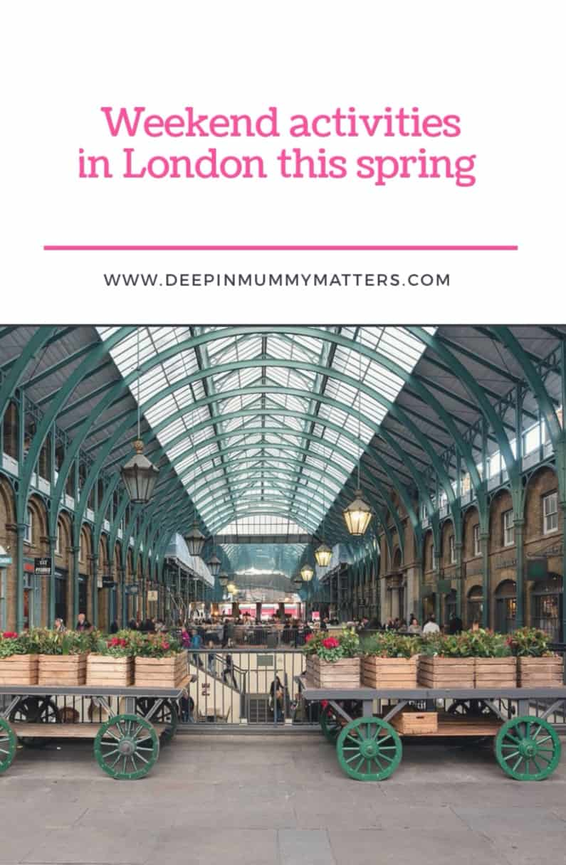 Weekend activities in London this Spring - Covent Garden