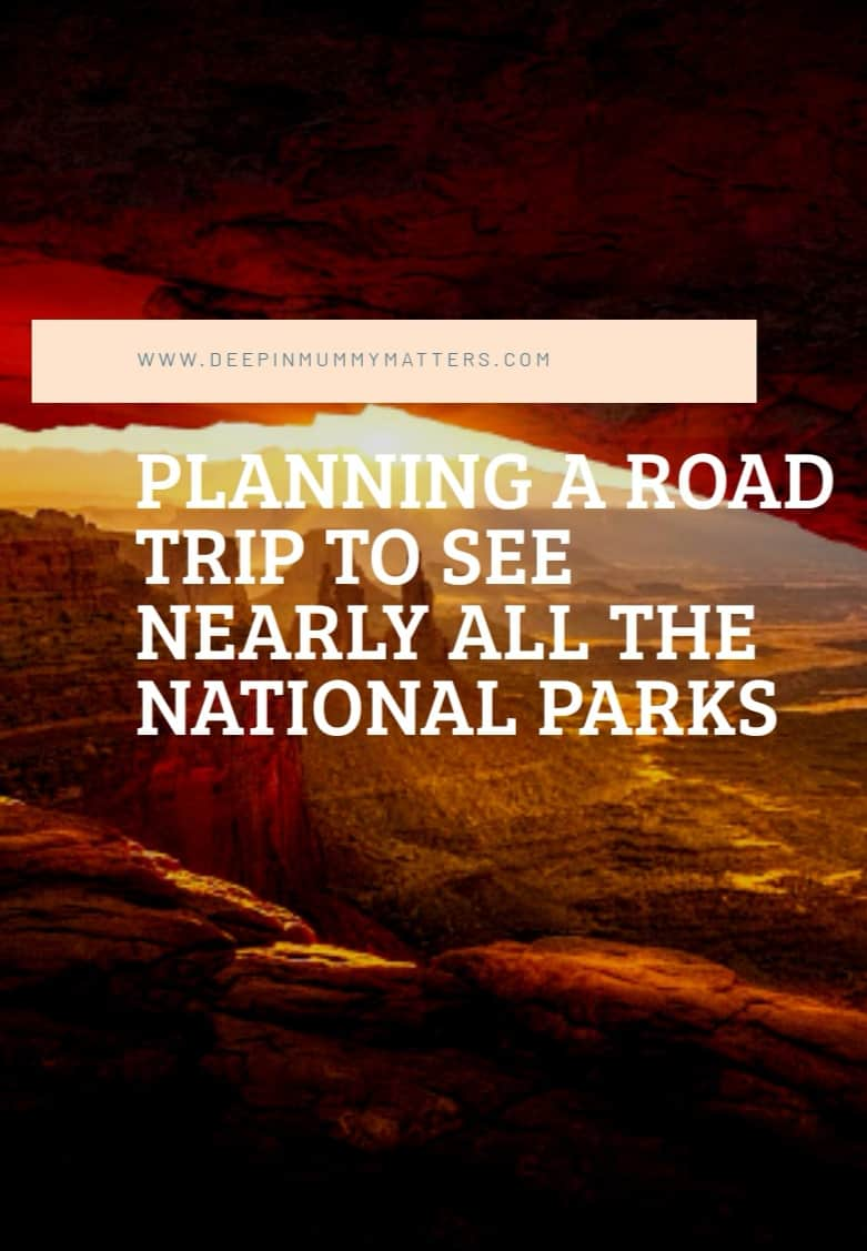 Planning a road trip to see nearly every National Park