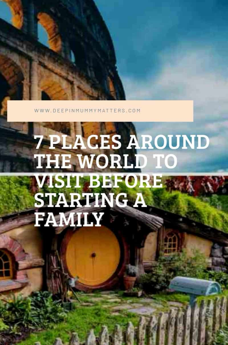 7 Places Around the World to Visit before Starting a Family 2