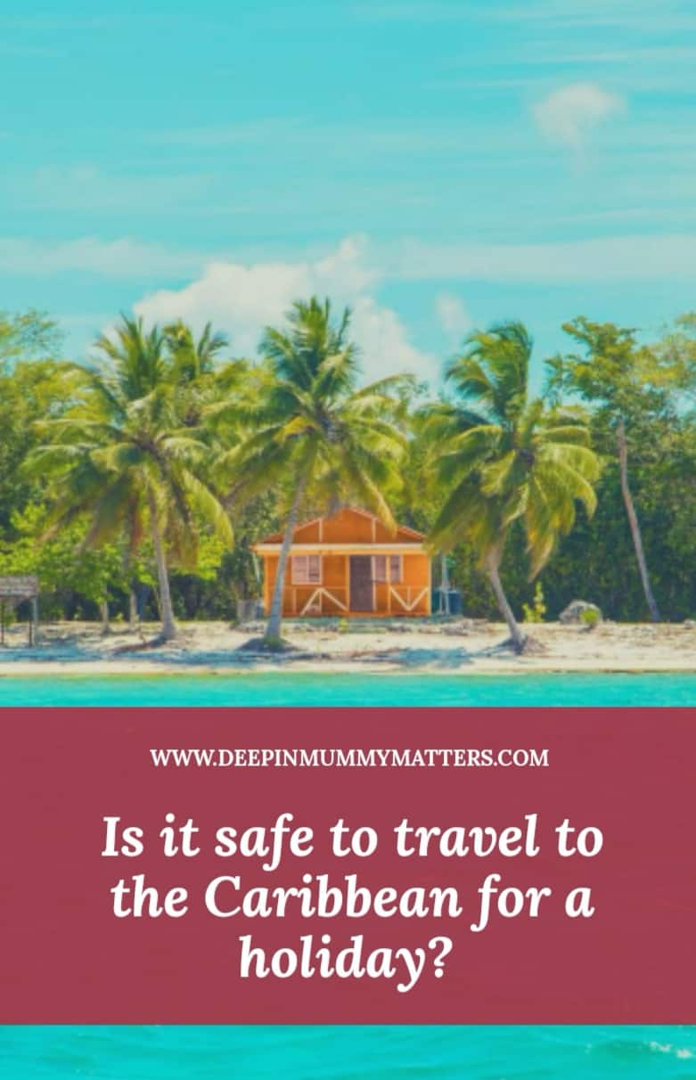 Is it safe to travel to the Caribbean for a holiday? 1