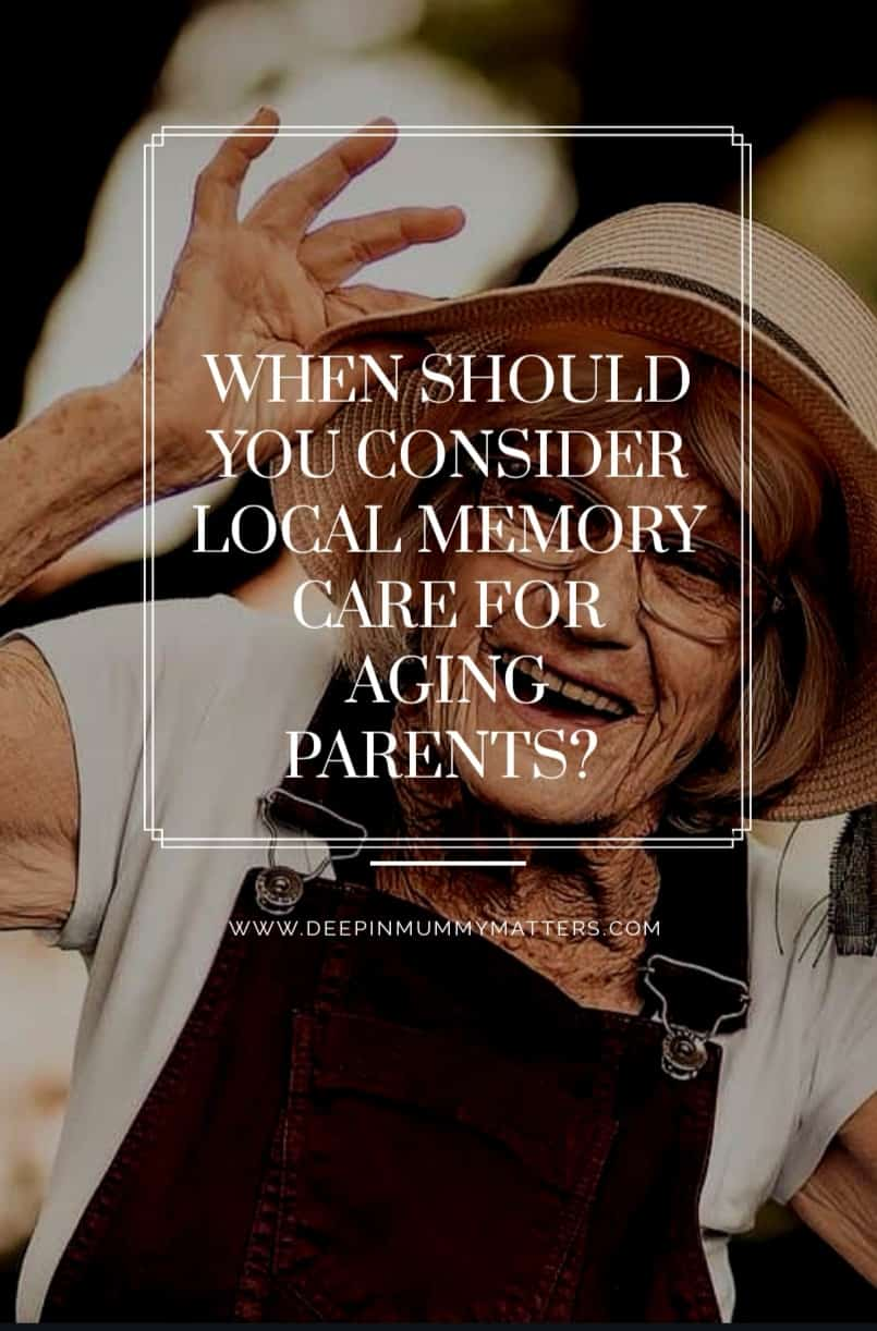 When Should You Consider Local Memory Care for Ageing Parents? 1